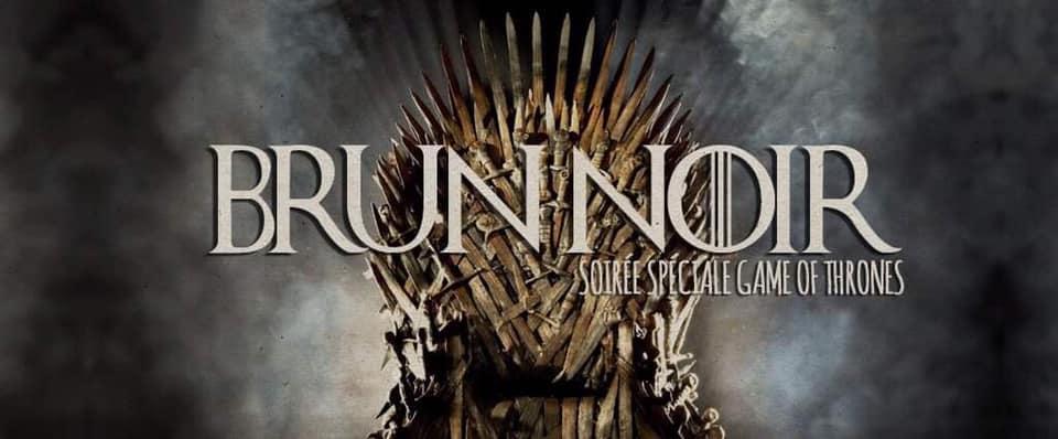 Brun Noir Game of Thrones