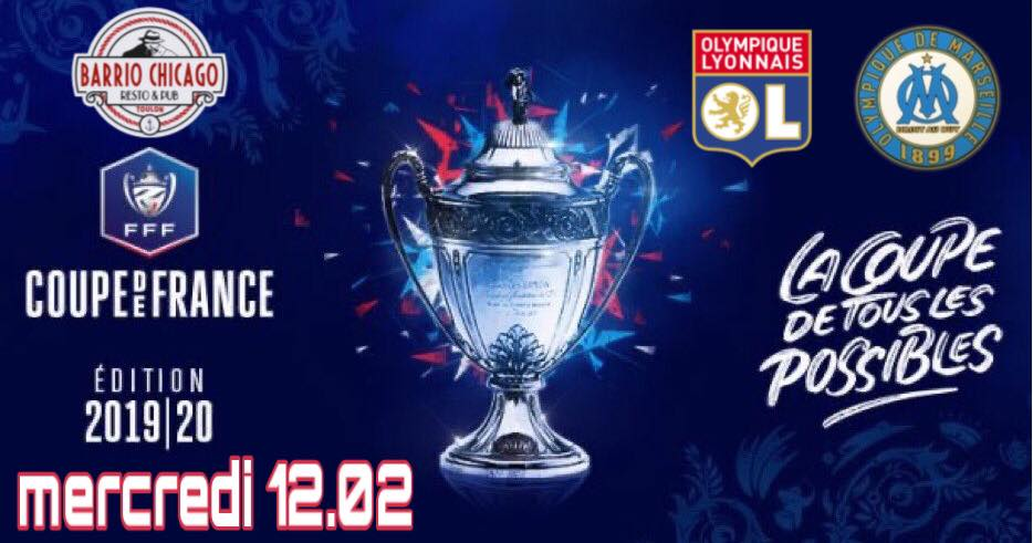 Lyon - Om > 1/4 de finale coupe de france au Barrio Chicago