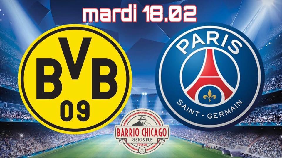 Dortmund - psg > 1/8 de finale champions league au Barrio Chicago