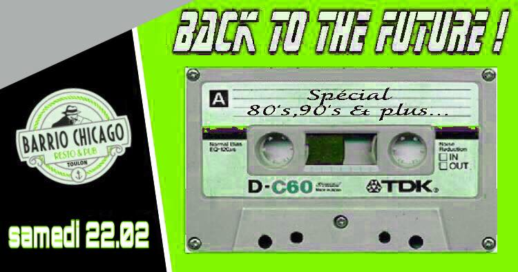 Back to the future > spécial 80's,90's,2000's au Barrio Chicago